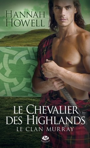 Le Chevalier des Highlands le clan murray tome 2 Hannah Howell