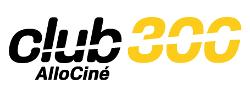 AlloCine - Club 300