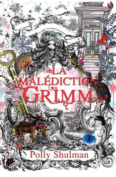 La Malédiction Grimm de Polly Shulman