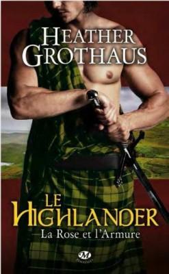 la-rose-et-l-armure,-tome-3-le-highlander-Heather-Grothaus