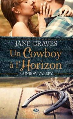 Rainbow Valley, Tome 1 - Un Cowboy à l'Horizon de Jane Graves
