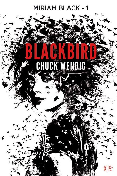 Miriam Black, tome 1 : Blackbirds Cover-Miriam-Black-tome-1-Blackbirds-de-Chuck-Wendig