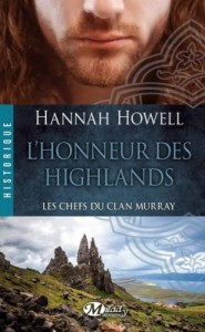 les-chefs-du-clan-murray,-tome-2-l-honneur-des-highlands-hannah-howell