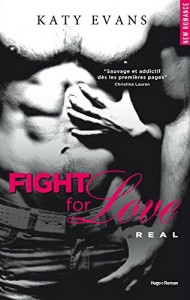 Cover Fight For Love Tome 1 Real Katy Evans