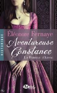 La famille d'Arsac - Tome 3 - Aventureuse Constance d'Eléonore Fernaye