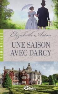 Une saison avec Darcy d'Elizabeth Aston