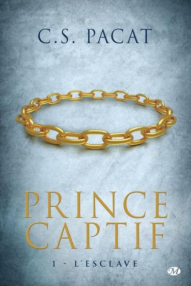 Le prince Captif tome 1 l'esclave CS Pacat