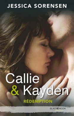 Callie et Kayden, tome 2 - Rédemption de Jessica Sorensen