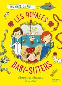 Les royales baby-sitter Tome 1 de clémentine Beauvais