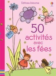 50 activités avec les Fées aux Editions Usborne