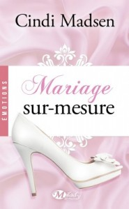 Mariage sur mesure de Cindi Madsen