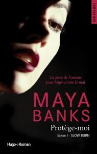 Protège-moi – saison 1 Slow burn- Maya Banks