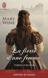 Terres d'Ecosse, tome 3 - La fierté d'une femme de Mary Wine