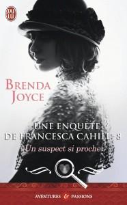 Une enquête de Francesca Cahill, tome 8 - Un suspect si proche de Brenda Joyce