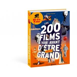 Les 200 films à voir avant d'être presque grand de 3 a 8 ans de Philippe Besnier