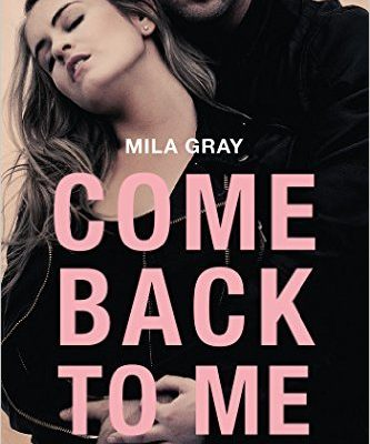 Come back to me par Mila Gray