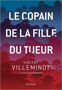 Le copain de la fille du tueur – Vincent Villeminot