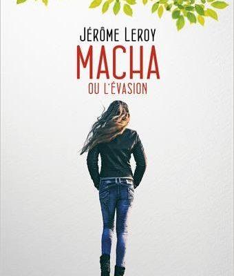 Macha ou l evasion par Jerome Leroy