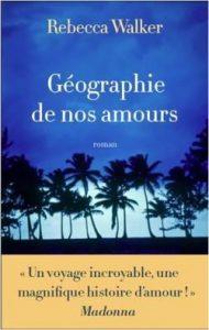 geographie-de-nos-amours_rebecca-walker