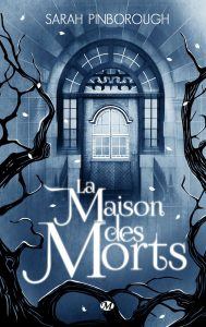 la-maison-morts_sarah-pinborough